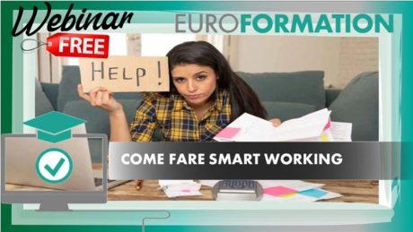 Webinar Gratuito Come Fare Smart Working - EuroFormation Scuola di Formazione Digitale e Corsi Online