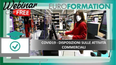 Webinar Gratuito Covid19 Disposizioni sulle Attività Commerciali - EuroFormation Scuola di Formazione Digitale e Corsi Online